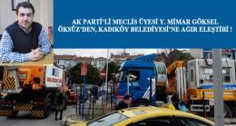 Göksel Öksüz, Kadıköy Belediyesi'ni samimiyetsizlikle suçladı!