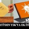 AK Parti'den YSK'ya ek itiraz!