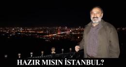 Hazır mısın İstanbul?