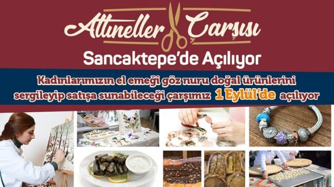 Sancaktepe'de 'Altıneller Çarşısı' açılıyor
