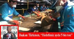 """Başkan Türkmen, """"Dönüşümde Üsküdar Modeli"""" ile hedefimiz ayda 5 bin ton"""