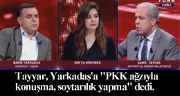 """Şamil Tayyar, """"PKK ağzıyla konuşma, soytarılık yapma!"""""""