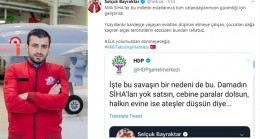 Selçuk Bayraktar'dan PKK sevici HDP'ye cevap gecikmedi!