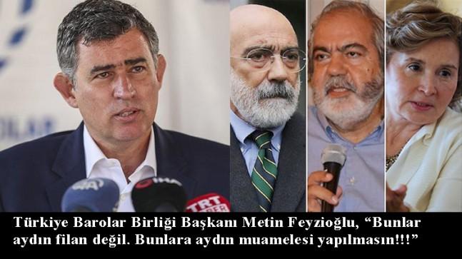 """Metin Feyzioğlu, """"Terör örgütünü bilerek ve isteyerek desteklemişler"""""""