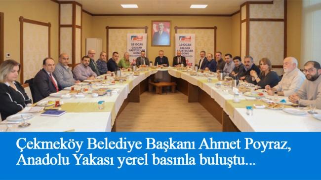 Başkan Ahmet Poyraz, bölgenin yerel basını ile buluştu
