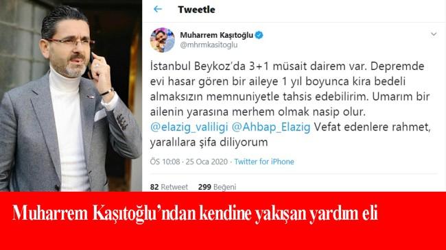 Muharrem Kaşıtoğlu, deprem zedelere merhamet elini uzattı