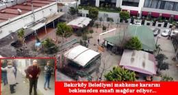 Bakırköy Belediyesi çarşıyı yıkıyor