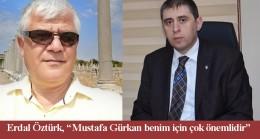 Erdal Öztürk'ten Mustafa Gürkan'a vefa dolu sözler