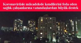 Tüm Türkiye sağlık çalışanlarını alkışladı