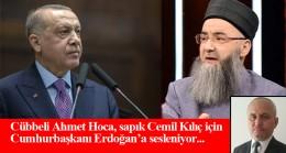 Cübbeli'den İslam sapığı Cemil Kılıç için Erdoğan ve Diyanete çağrı!
