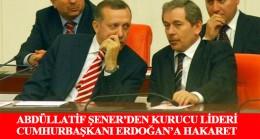 Abdüllatif Şener ar perdesini yırtarak Erdoğan ve ailesine hakaret etti!