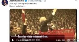 """Abdulhamit Gül, """"Ayasofya için toplandık Hocam. Ruhun şad olsun…"""""""