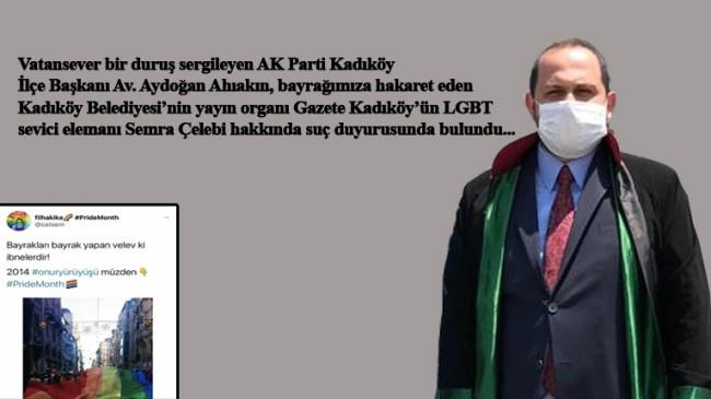 Aydoğan Ahıkan, bayrağımıza hakaret eden LGBT sevici Semra Çelebi hakkında suç duyurusunda bulundu
