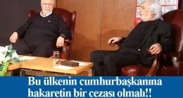 Metin Akpınar ile Müjdat Gezen'e Erdoğan'a hakaretten hapis yolu göründü!