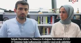 Selçuk Bayraktar ve Sümeyye Erdoğan Bayraktar, 15 Temmuz gecesini anlattılar