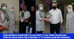 Tuzla Belediyesi Gönül Elleri Çarşısı, gazileri ziyaret etti