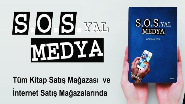 """Sosyal Medya'yı yeniden tanımlayan """"S.O.S.YAL MEDYA"""" kitabı"""
