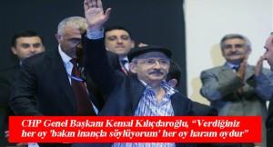 """Kılıçdaroğlu, """"AK Parti'ye verilen oy haramdır!"""""""