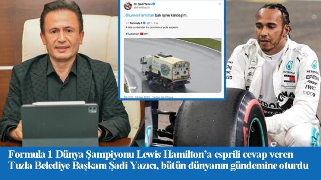 """Tuzla Belediye Başkanı Şadi Yazıcı'dan Hamilton'a: """"Bak işine kardeşim!"""""""
