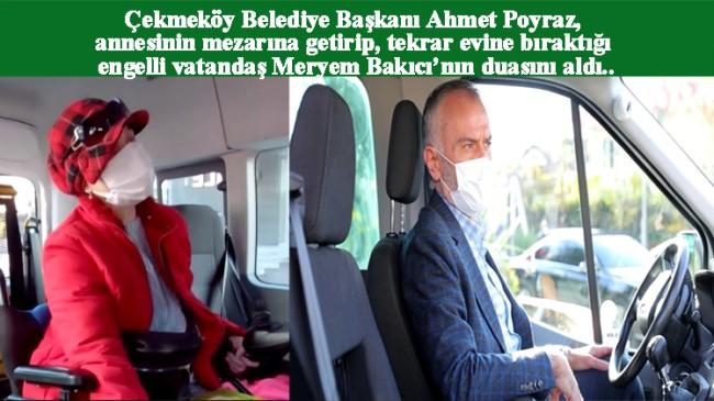 Başkan Ahmet Poyraz, engelli bir vatandaşın şoförlüğünü yaptı