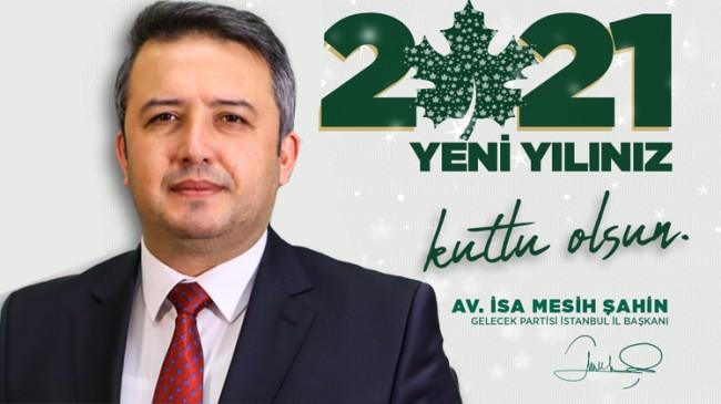 Gelecek Partisi İstanbul İl Başkanı Şahin'den yeni yıl mesajı