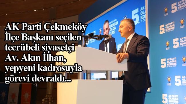 Akın İlhan, AK Parti Çekmeköy'ün hizmet bayrağını devraldı