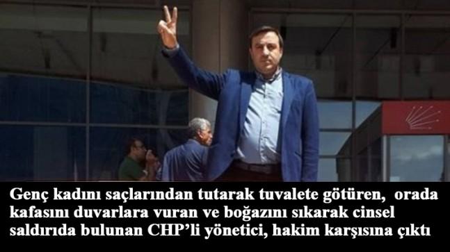 CHP Maltepe'nin tutuklu eski yöneticisi cinsel saldırıdan hakim karşısına çıktı