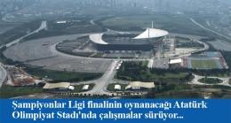 İstanbul'da oynanacak UEFA Şampiyonlar Ligi final maçı hazırlıkları devam ediyor
