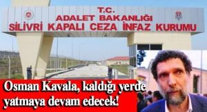 İstinaf Mahkemesi, gezici Osman Kavala ve 9 kişinin çıkış yollarını kapadı
