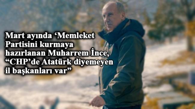 "Muharrem İnce, ""CHP yoldan çıktı!"""