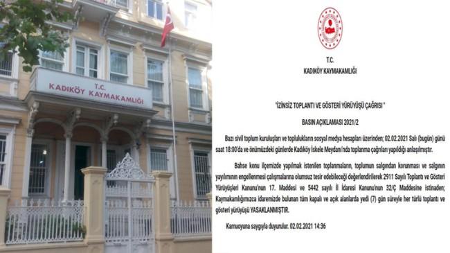 Kadıköy'de kapalı ve açık alanlarda her türlü toplantı, gösteri ve yürüyüş yasak