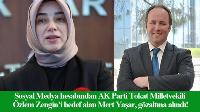 Milletvekili Özlem Zengin'e hakaret eden Mert Yaşar, gözaltına alındı