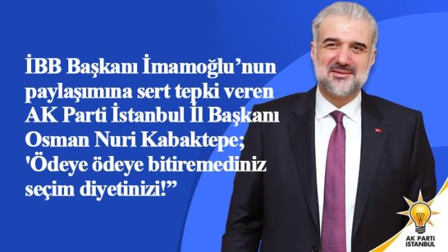 AK Parti İstanbul İl Başkanı Kabaktepe'den İmamoğlu'na sert tepki