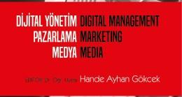 """Akademisyenlerden """"Dijital Yönetim Pazarlama Medya"""" kitabı"""