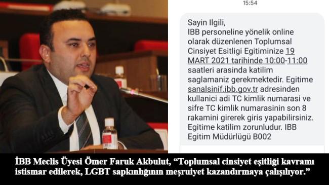 """Akbulut, """"Eşcinsellik sapkınlığına alan açılmasına şiddetle karşı çıkıyoruz"""""""