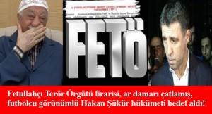 FETÖ'cü vatan haini Hakan Şükür: Ayet-le AK Parti iktidarını hedef aldı