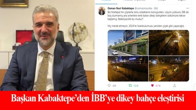 """İBB'yi eleştiren Başkan Kabaktepe, """"2024'te İstanbulumuzu yeniden çiçek gibi yapacağız"""""""
