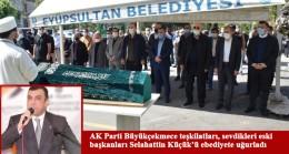 AK Parti Büyükçekmece'nin sevilen ismi Selahattin Küçük, Hakk'a yürüdü