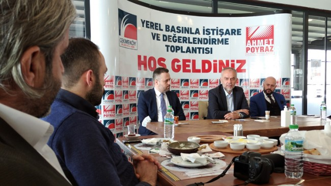 Çekmeköy Belediye Başkanı Ahmet Poyraz yerel basınla buluştu