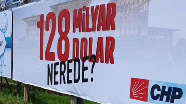 """CHP'nin """"128 milyar nerede?"""" afişleri birer birer kaldırılıyor"""