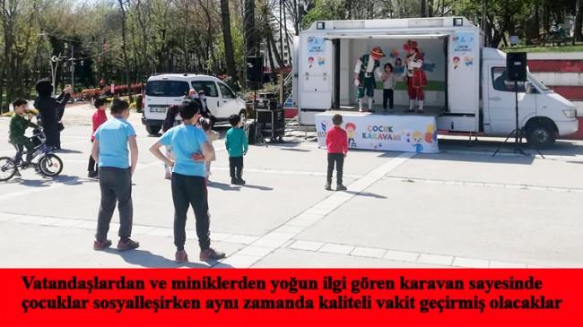 Esenler'de çocuk karavanı neşe dağıtıyor