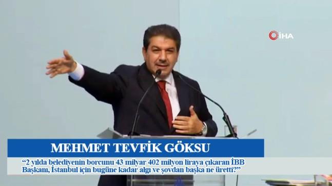 """Göksu, """"CHP'li İBB Yönetimi, yasal borçlanma limitlerini aştığı için İBB 27 yıl sonra ilk kez """"Borç dahi alamayacak!"""""""