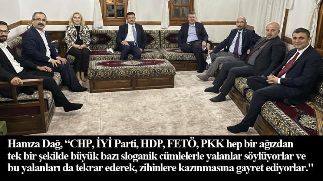 """Hamza Dağ, """"Yalanların lokomotifini CHP; CHP lokomotifini de Kılıçdaroğlu yapıyor"""""""