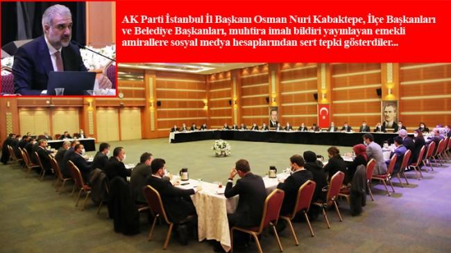 Bildiriye, İl Başkanı Kabaktepe ve tüm AK Parti İstanbul camiasından sert tepki