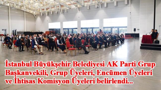 AK Parti İBB Grup Yönetimi, Encümen ve İhtisas Komisyon Üyeleri belli oldu