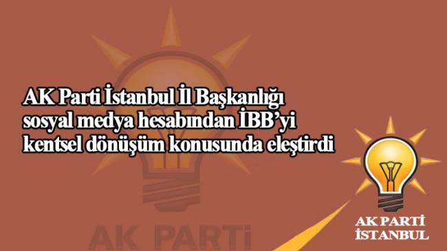 AK Parti İstanbul, İBB'yi sert bir dille eleştirdi