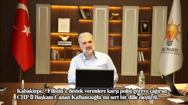 Başkan Kabaktepe'den isim vermeden CHP'li Kaftancıoğlu'na Filistin eleştirisi