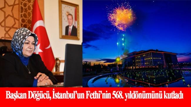 """Başkan Döğücü, """"İstanbul'umuzun fethini coşkuyla kutluyoruz"""""""