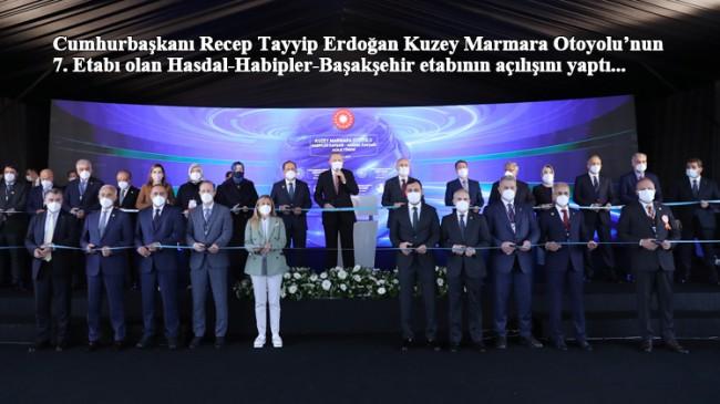 Erdoğan, Kuzey Marmara Otoyolu'nu açtı