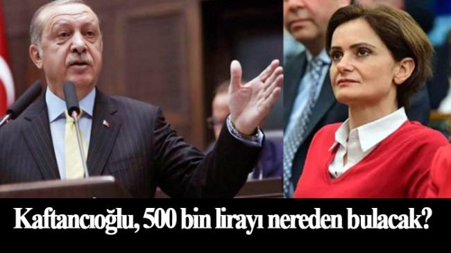 Erdoğan, CHP'li Kaftancıoğlu'na 500 bin liralık tazminat davası açtı